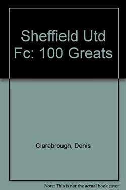 Sheffield Utd Football - 100 Greats 9780752422640