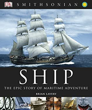 Ship: The Epic Story of Maritime Adventure 9780756667412