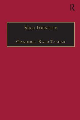 Sikh Identity: An Exploration of Groups Among Sikhs