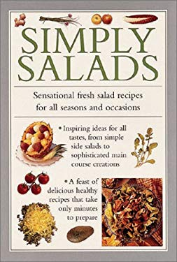 Simply Salads: Sensational Fresh Salad Recipes for All Seasons and Occasions 9780754801504