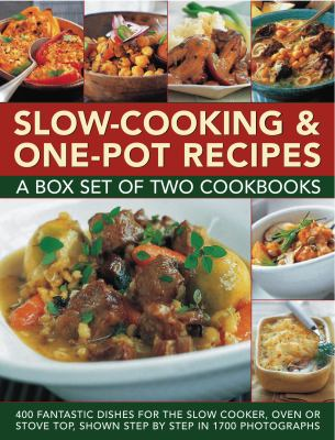 Slow-Cooking & One-Pot Recipes: A Box Set of Two Cookbooks: 400 Fantastic Dishes for the Slow Cooker, Oven or Stove Top, Shown Step by Step in 1700 Ph 9780754823643