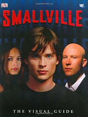 Smallville: The Visual Guide 9780756623609