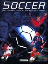 Soccer: The Ultimate Guide to the Beautiful Game 2811540