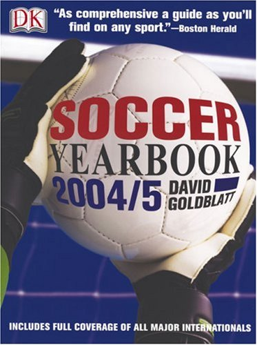Soccer Yearbook: The Complete Guide to the World Game 9780756604264