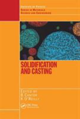 Solidification and Casting: 9780750308434
