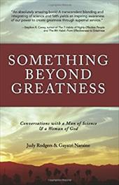 Something Beyond Greatness: Conversations with a Man of Science & a Woman of God 2839652