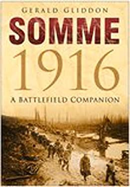 Somme 1916: A Battlefield Companion 9780750936903