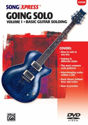 Songxpress Going Solo, Vol 1: Basic Guitar Soloing, DVD 9780757914775