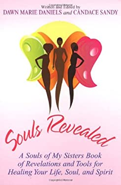 Souls Revealed: A Souls of My Sisters Book of Revelations and Tools for Healing Your Life, Soul, and Spirit 9780758227058