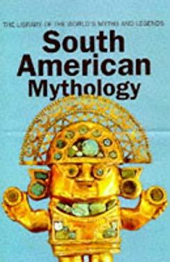 South American Mythology 9780753700037