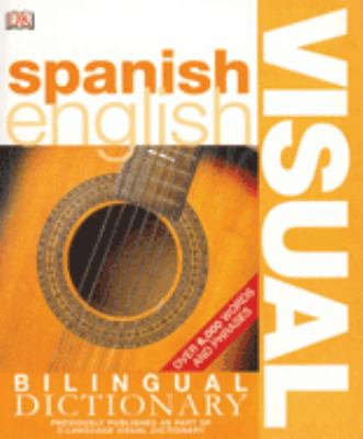 Spanish English Bilingual Visual Dictionary 9780756612986