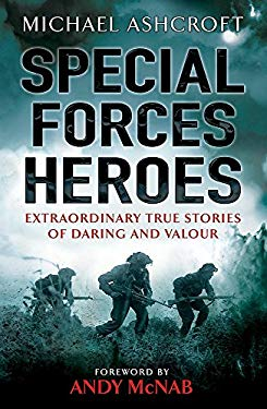 Special Forces Heroes: Extraordinary Stories of Daring and Valour 9780755318070