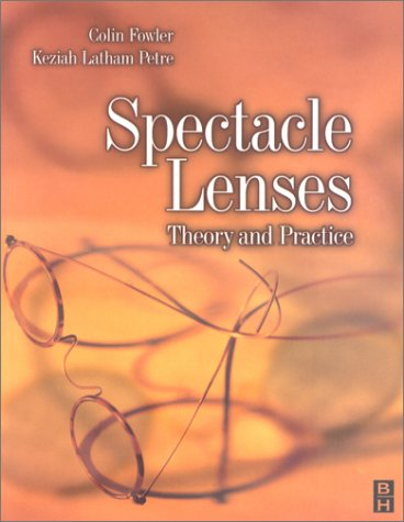 Spectacle Lenses: Theory and Practice 9780750623704