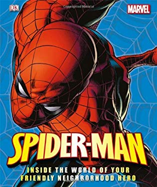 Spider-Man: Inside the World of Your Friendly Neighborhood Hero 9780756690892