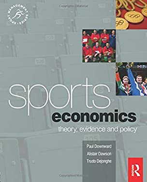 Sports Economics: Theory, Evidence and Policy 9780750683548