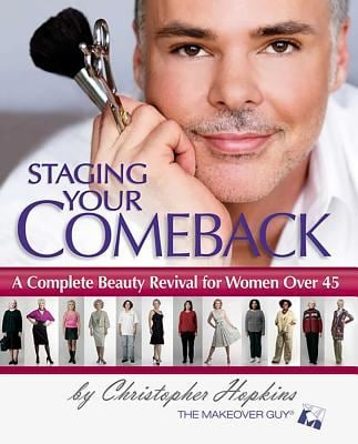 Staging Your Comeback: A Complete Beauty Revival for Women Over 45 9780757306341