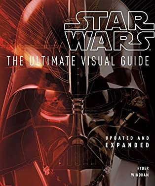 Star Wars: The Ultimate Visual Guide: Updated and Expanded 9780756692483