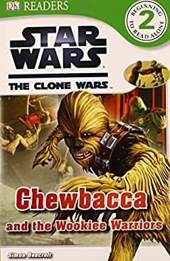 Star Wars: The Clone Wars: Chewbacca and the Wookiee Warriors 9780756692452