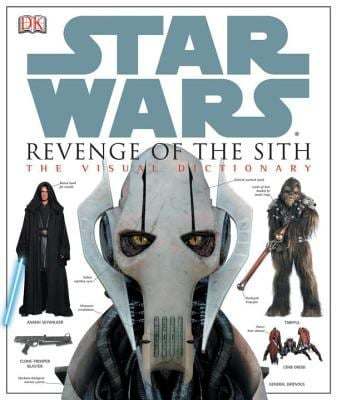 Star Wars Revenge of the Sith: The Visual Dictionary 9780756611286