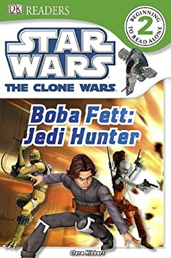 Star Wars the Clone Wars: Boba Fett, Jedi Hunter 9780756682804
