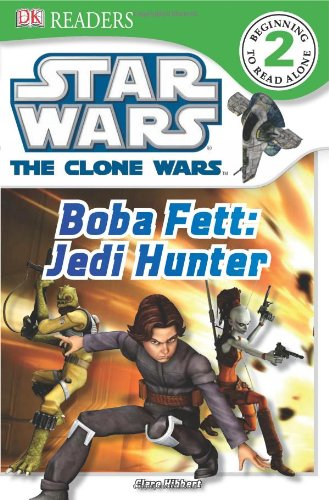 Star Wars the Clone Wars: Boba Fett, Jedi Hunter 9780756682811
