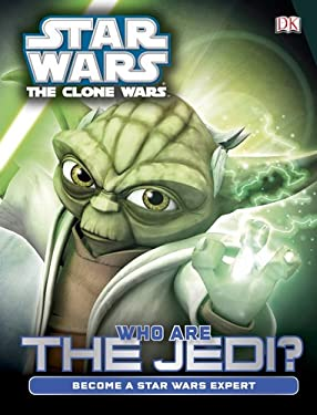 Star Wars: The Clone Wars: Who Are the Jedi? 9780756697952