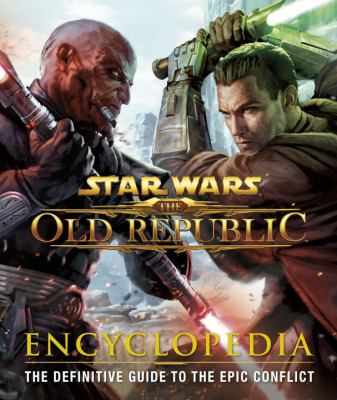 Star Wars: The Old Republic: Encyclopedia 9780756698393