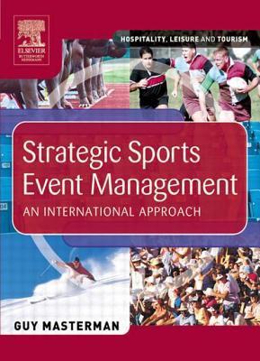 Strategic Sports Event Management: An International Approach 9780750659833
