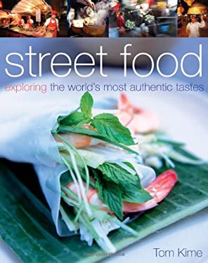 Street Food: Exploring the World's Most Authentic Tastes 9780756628505