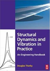 Structural Dynamics and Vibration in Practice: An Engineering Handbook 2797318
