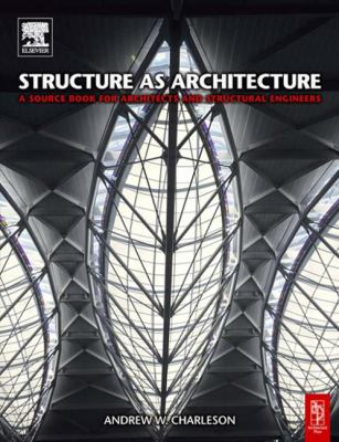 Structure as Architecture: A Source Book for Architects and Structural Engineers 9780750665278