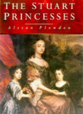 Stuart Princesses 9780750916110