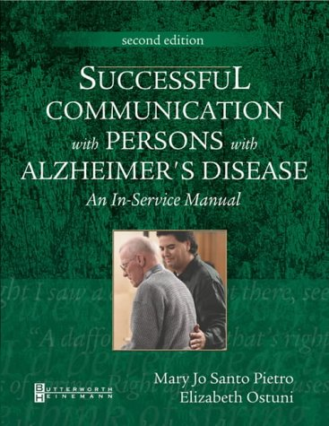 Successful Communication with Persons with Alzheimer's Disease: An In-Service Manual 9780750673839