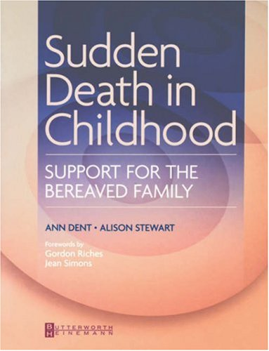 Sudden Death in Childhood: Support for the Bereaved Family 9780750656467