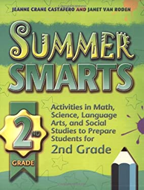 Summer Smarts 2nd Grade: Activities in Math, Science, Language Arts, and Social Studies to Prepare Students for 2nd Grade 9780753461129