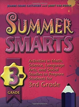 Summer Smarts 3rd Grade: Activities in Math, Science, Language, Arts, and Social Studies to Prepare Students for 3rd Grade
