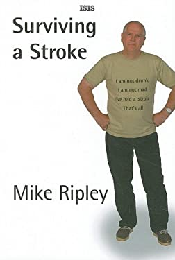Surviving a Stroke: Recovering and Adjusting to Living with Hypertension 9780753156728