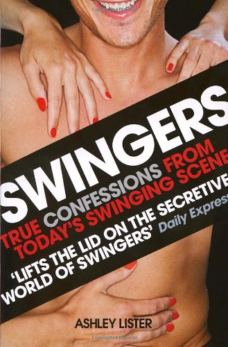 Swingers: True Confessions from Today's Swinging Scene 9780753511350