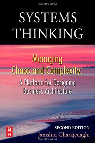 Systems Thinking: Managing Chaos and Complexity: A Platform for Designing Business Architecture 9780750679732