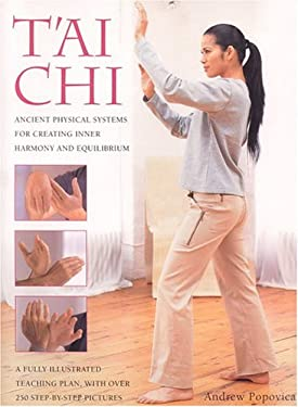 Tai Chi: Ancient Physical Systems for Creating Inner Harmony and Equilibrium 9780754814870