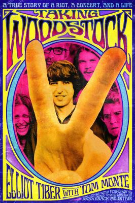 Taking Woodstock: A True Story of a Riot, a Concert, and a Life 9780757003332