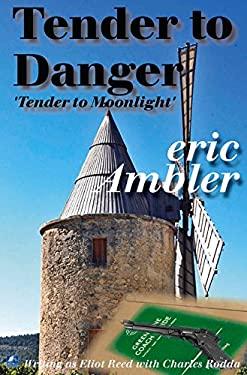 Tender to Danger: 'Tender to Moonlight' 9780755117673