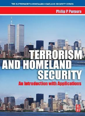 Terrorism and Homeland Security: An Introduction with Applications 9780750678438