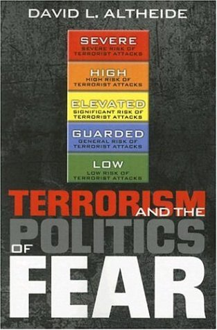 Terrorism and the Politics of Fear 9780759109193