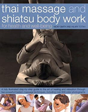 Thai Massage and Shiatsu Body Work: For Health and Well-Being 9780754817062