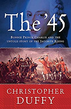 The '45: Bonnie Prince Charlie and the Untold Story of the Jacobite Rising 9780753822623