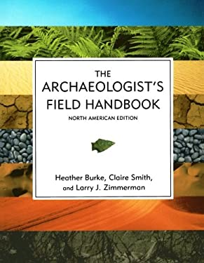 The Archaeologist's Field Handbook: North American 9780759108837