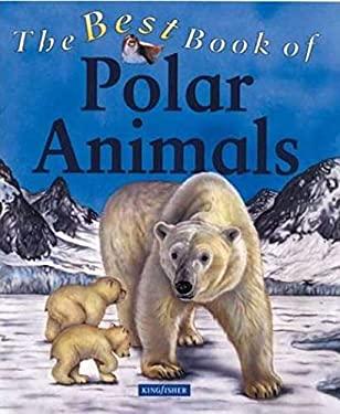 The Best Book of Polar Animals 9780753454350