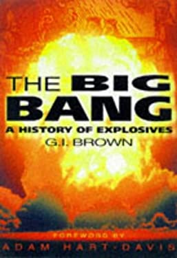 The Big Bang: A History of Explosives
