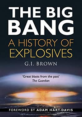The Big Bang: A History of Explosives 9780750937924